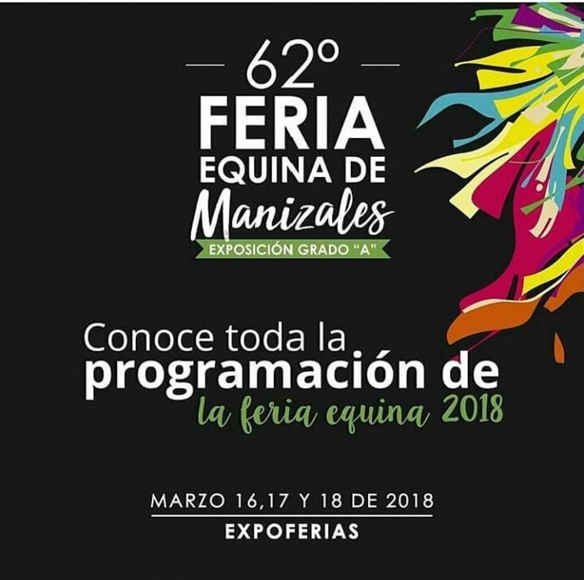 TRANSMISIÓN 62a Exposición Equina Grado A De Manizales 16 Al 18 De Marzo