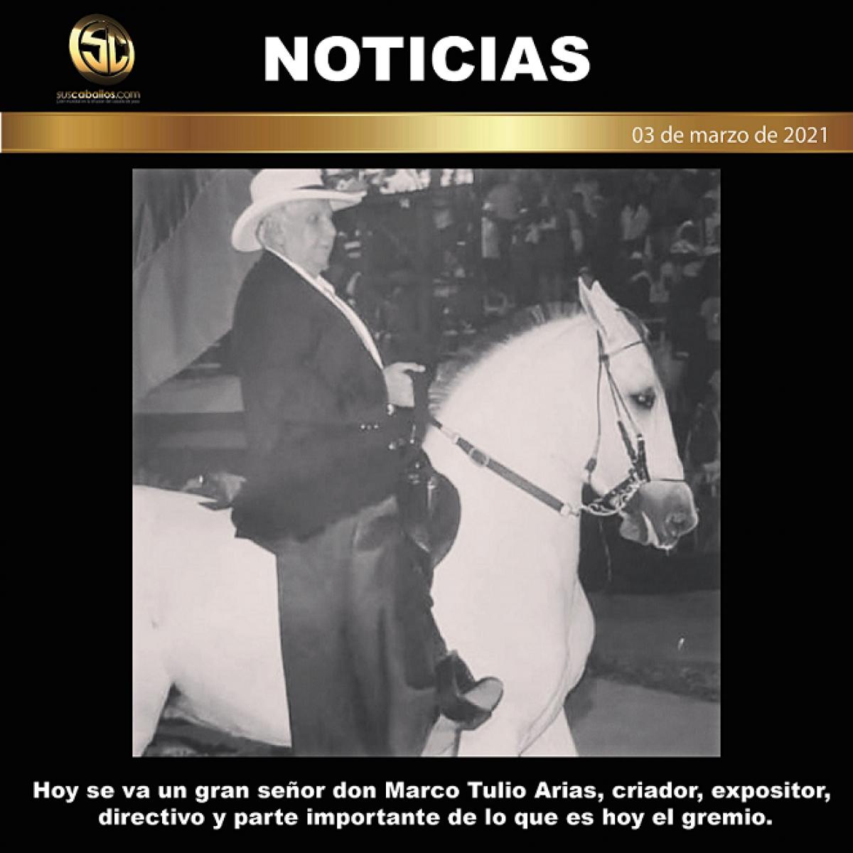 Hoy se va un gran señor don Marco Tulio Arias, criador, expositor, directivo y parte importante de lo que es hoy el gremio.