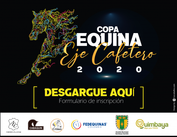 http://suscaballos.com/FORMULARIO DE INSCRIPCIÓN E INSTRUCTIVO COPA EQUINA EJE CAFETERO 2020